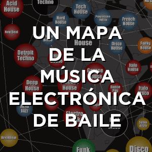 Mapa de géneros y subgéneros la música electrónica para bailar